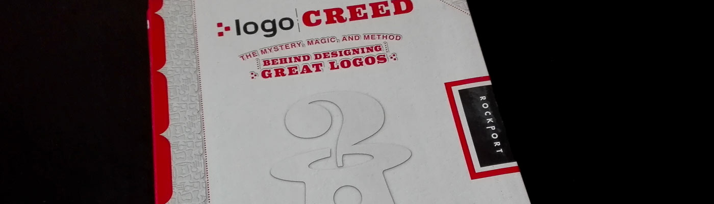 Logo Creed: The Mystery, Magic, and Method Behind Designing Great Logos